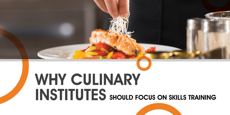Why_culinary_institutes_should_focus_on_skills_training