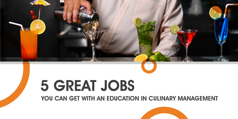 5 great jobs you can start with an education with culinary management