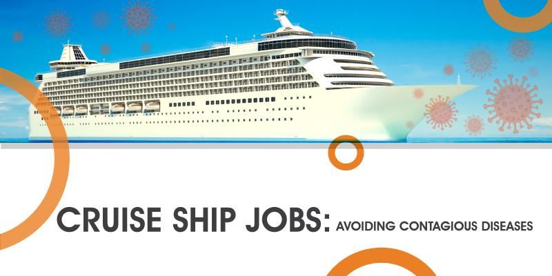 Cruise-ship-jobs-avoiding-contagious-diaeases